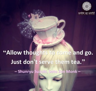 whose-voice-are-you-listening-to-allow-thoughts-to-come-and-go-just-dont-serve-them-tea-shunryu-suzuki-330x314