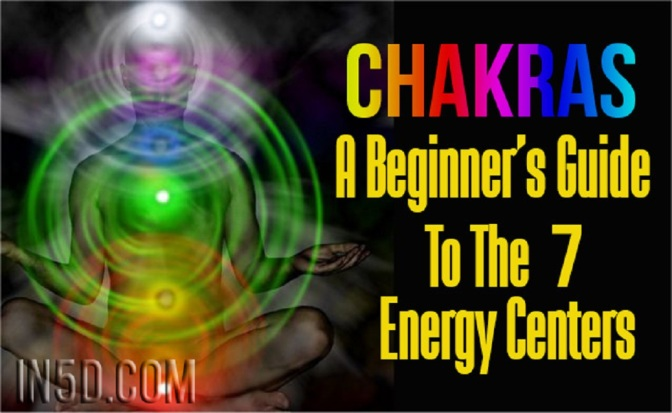 Chakras – A Beginner's Guide To The 7 Energy Centers