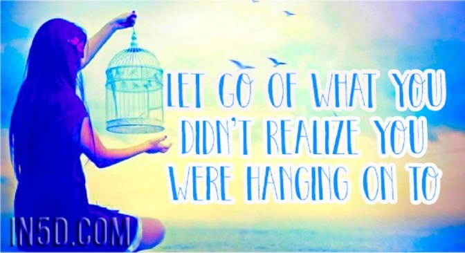 Let Go Of What You Didn't Realize You Were Hanging On To