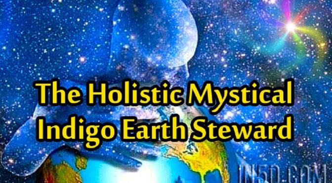 The Holistic Mystical Indigo Earth Steward Dfhq5h5qh45q222