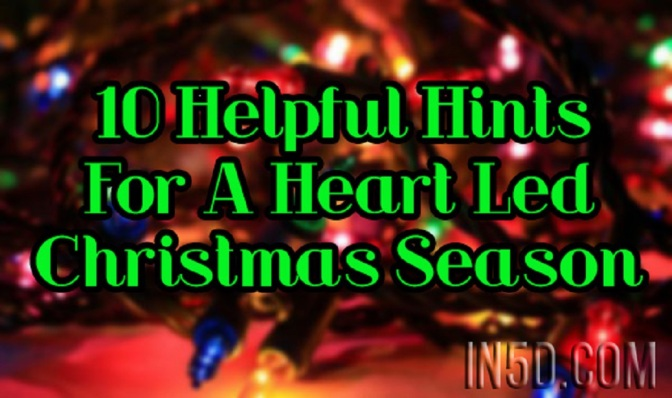 10 Helpful Hints For A Heart Led Christmas Season