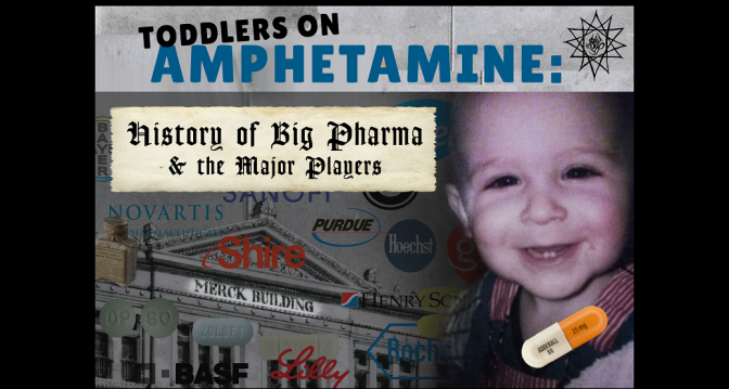Toddlers on Amphetamine: History of Big Pharma and the Major Players (Full Documentary)