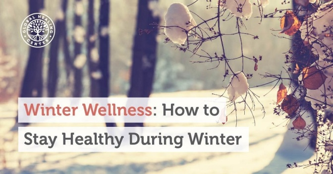 Winter Wellness: How to Stay Healthy During the Winter Chill