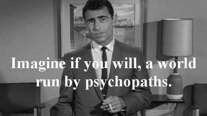 Do Psychopaths Run the World?