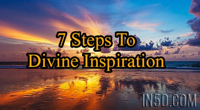7 Steps To Divine Inspiration