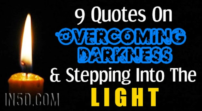 9 Quotes On Overcoming Darkness & Stepping Into The Light