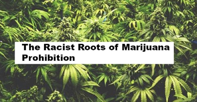 The Racist Roots of Marijuana Prohibition