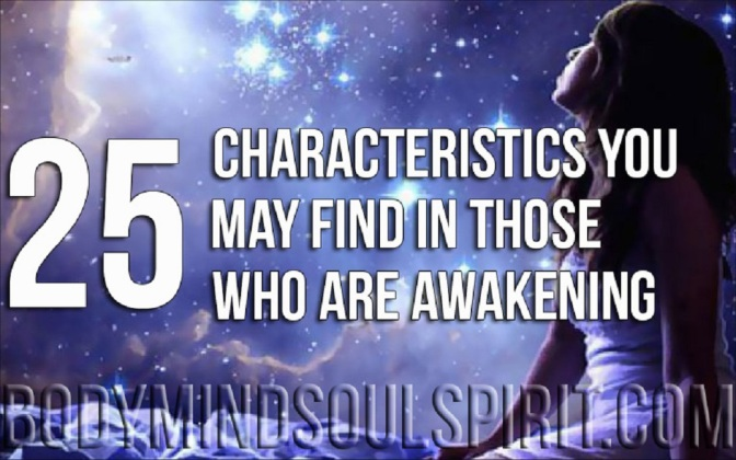 25 Characteristics You May Find In Those Who Are Awakening