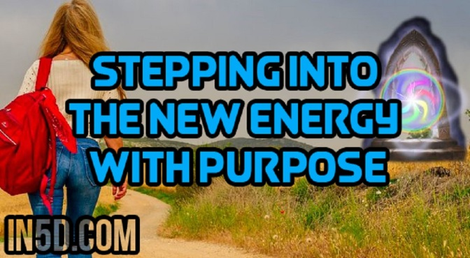 Stepping Into The New Energy With Purpose