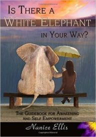 nanice-ellis-is-there-a-white-elephant-in-your-way-guidebook-awakening-self-empowerment-231x330